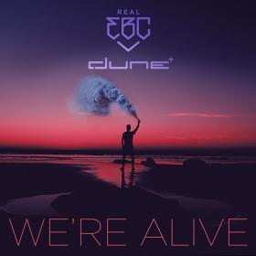 REAL EBC & DUNE - WE'RE ALIVE